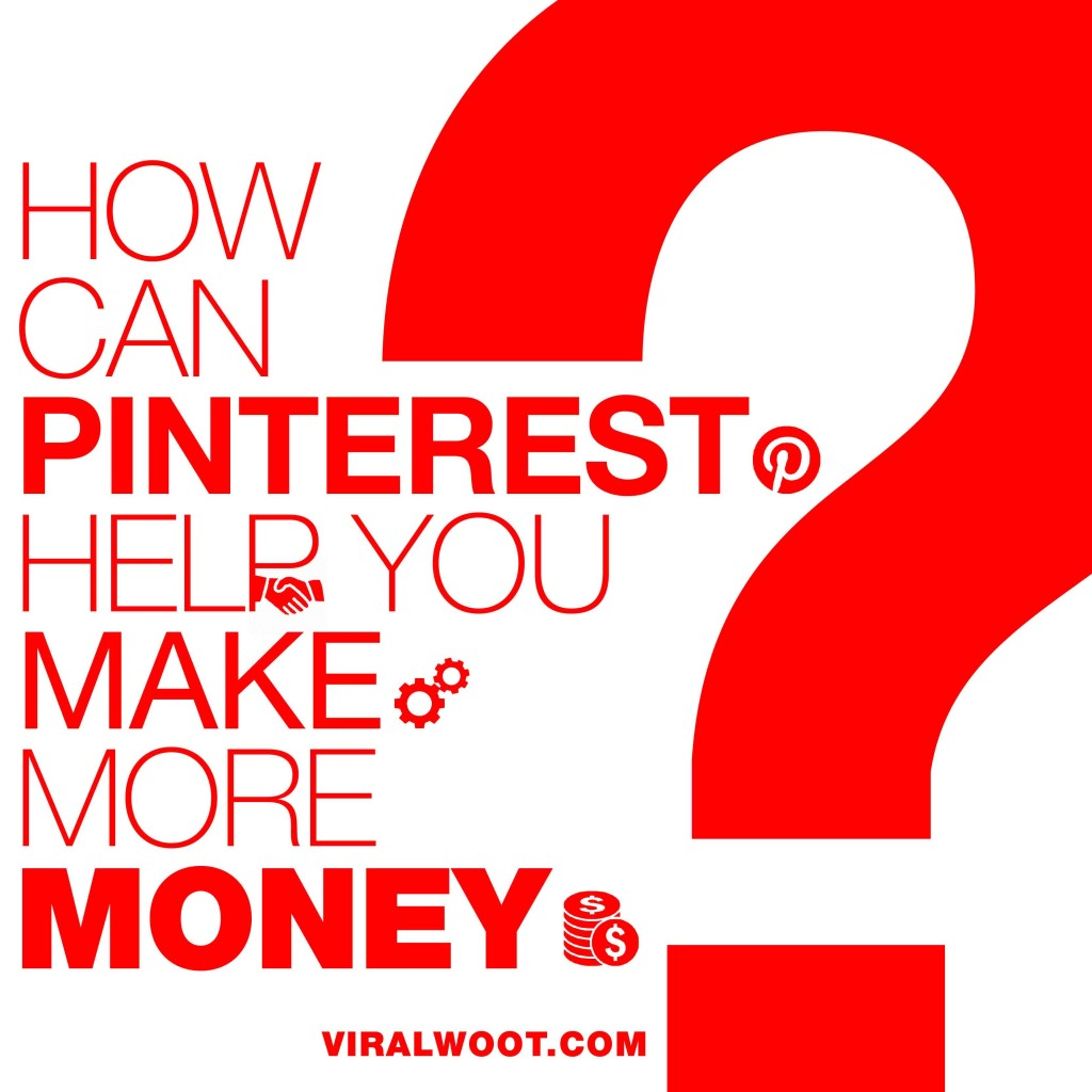How can Pinterest help you make more money